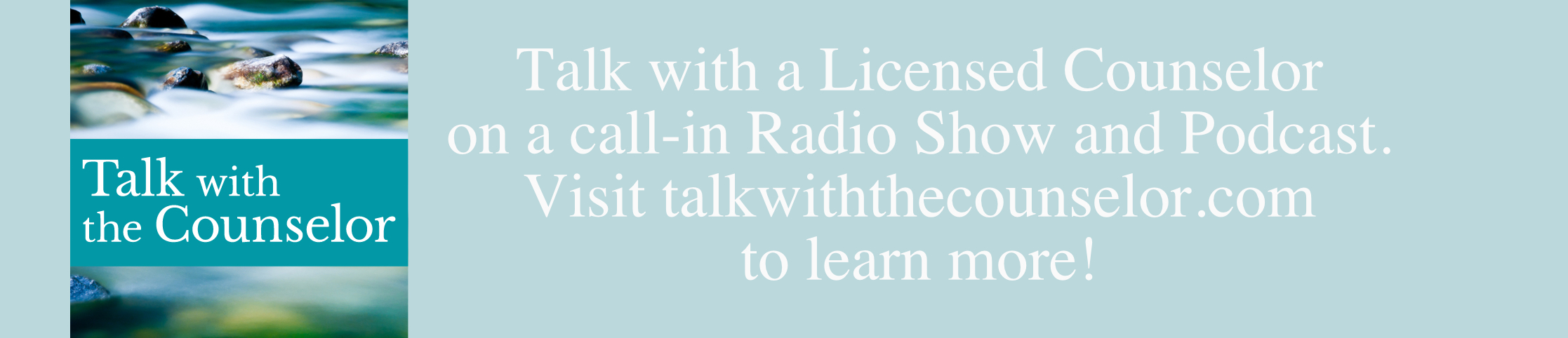 Talk with a licensed counselor on a call-in radio show and podcast. Visit talkwiththecounselor.com to learn more!